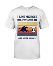 I Like Horse And Coffee And Maybe 3 People Classic T-Shirt front