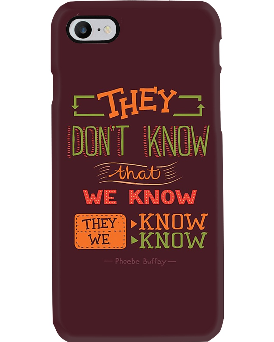 New Collection - They don't know that we know Phone Case
