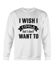 I wish i could but i don't want to - Collection Crewneck Sweatshirt thumbnail