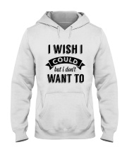 I wish i could but i don't want to - Collection Hooded Sweatshirt thumbnail