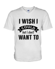 I wish i could but i don't want to - Collection V-Neck T-Shirt front