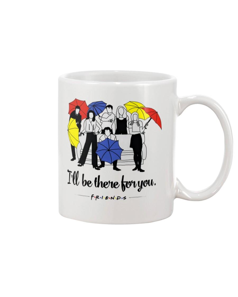 I'll be there for you - Mug Mug