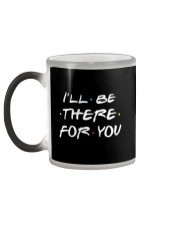 Color Changing Mug - i'll be there for you Color Changing Mug color-changing-left