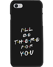 I'll be there for you Phone Case i-phone-7-case
