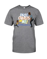 Uncle Charles And Me Classic T-Shirt front