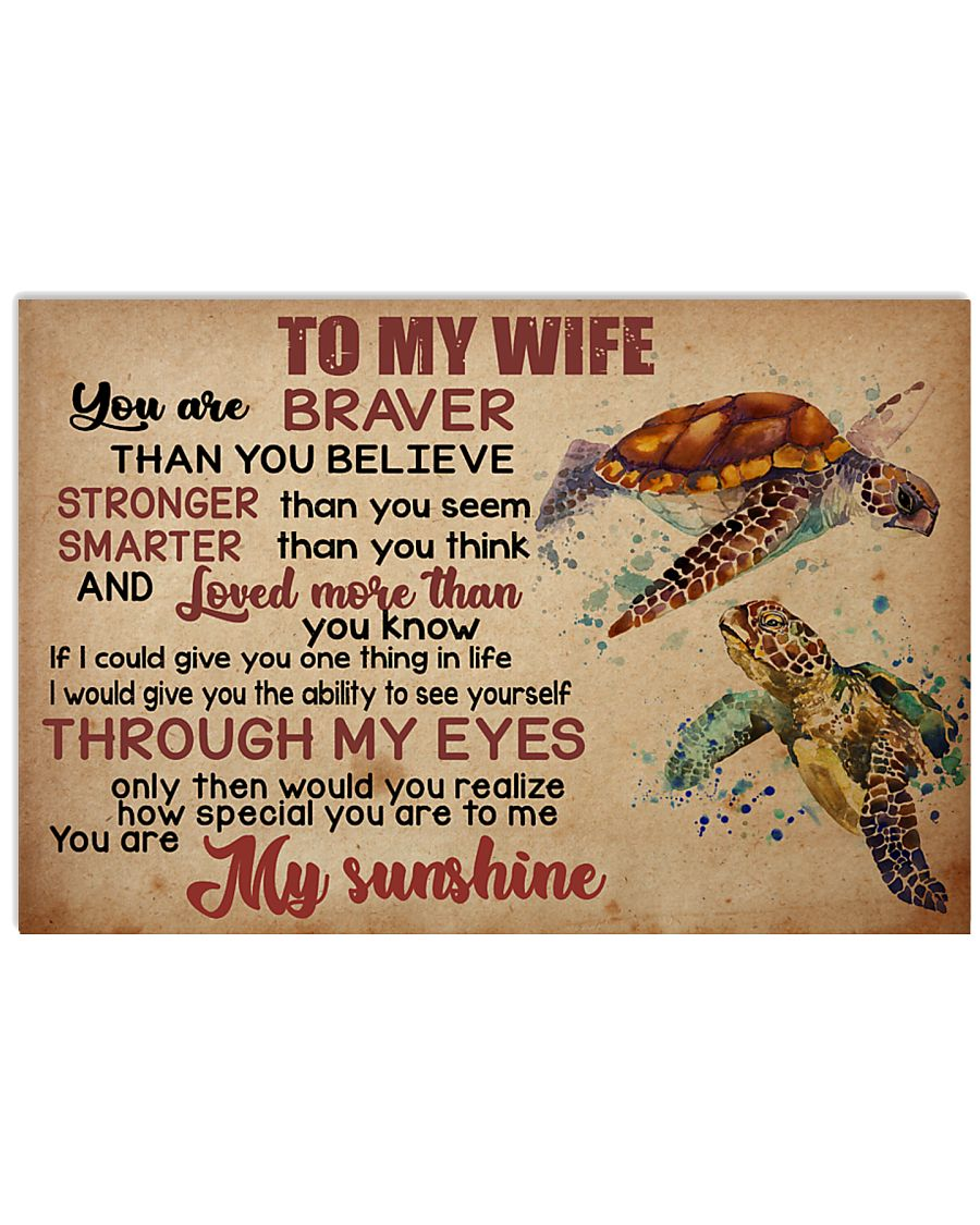 To my wife you are braver than you believe 17x11 Poster