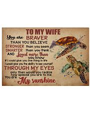 To my wife you are braver than you believe 17x11 Poster front