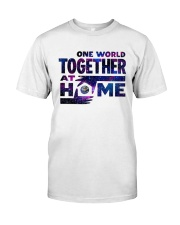 One World Together At Home T Shirt Classic T-Shirt front