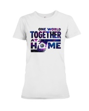 One World Together At Home T Shirt Premium Fit Ladies Tee thumbnail