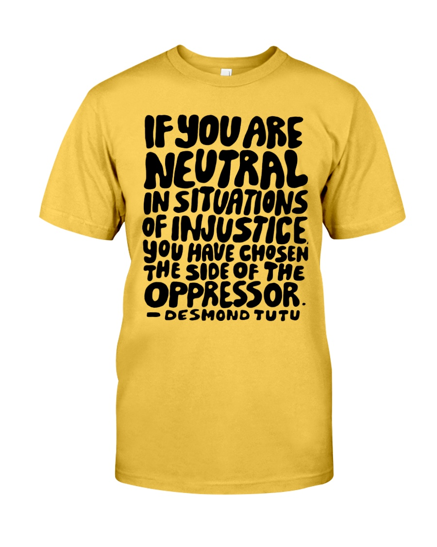 If You Are Neutral Classic T-Shirt