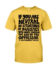 If You Are Neutral Classic T-Shirt front