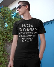 My 27th Birthday Quarantined 2020 Classic T-Shirt apparel-classic-tshirt-lifestyle-17