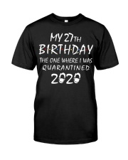 My 27th Birthday Quarantined 2020 Classic T-Shirt front