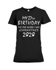 My 27th Birthday Quarantined 2020 Premium Fit Ladies Tee thumbnail