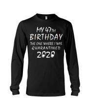My 47th Birthday Quarantined 2020 Long Sleeve Tee thumbnail