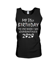 My 31st Birthday Quarantined 2020 Unisex Tank tile