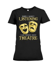 I Was Thinking About Theatre Premium Fit Ladies Tee thumbnail