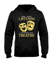 I Was Thinking About Theatre Hooded Sweatshirt thumbnail