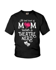 The Best Kind of Mom Raises a Theatre Nerd Youth T-Shirt thumbnail