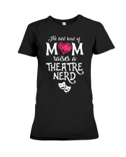 The Best Kind of Mom Raises a Theatre Nerd Premium Fit Ladies Tee thumbnail
