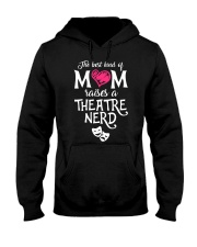 The Best Kind of Mom Raises a Theatre Nerd Hooded Sweatshirt thumbnail