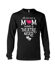 The Best Kind of Mom Raises a Theatre Nerd Long Sleeve Tee thumbnail