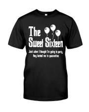 The Sweet Sixteen - Quarantine Edition Classic T-Shirt front