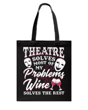 Theatre Solves Most Of My Problems  Tote Bag thumbnail