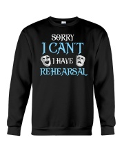 Sorry I Can't I Have Rehearsal Crewneck Sweatshirt tile