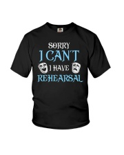 Sorry I Can't I Have Rehearsal Youth T-Shirt thumbnail