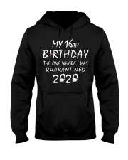 My 16th Birthday Quarantined 2020 Hooded Sweatshirt thumbnail