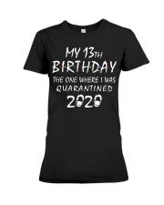 My 13th Birthday Quarantined 2020 Premium Fit Ladies Tee thumbnail