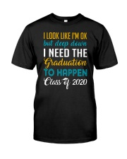I Need the Graduation To Happen 2020 Classic T-Shirt front