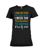 I Need the Graduation To Happen 2020 Premium Fit Ladies Tee thumbnail