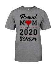 Proud Mom of a 2020 Senior Classic T-Shirt front