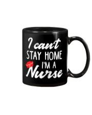 I Can't Stay Home I'm a Nurse Mug thumbnail
