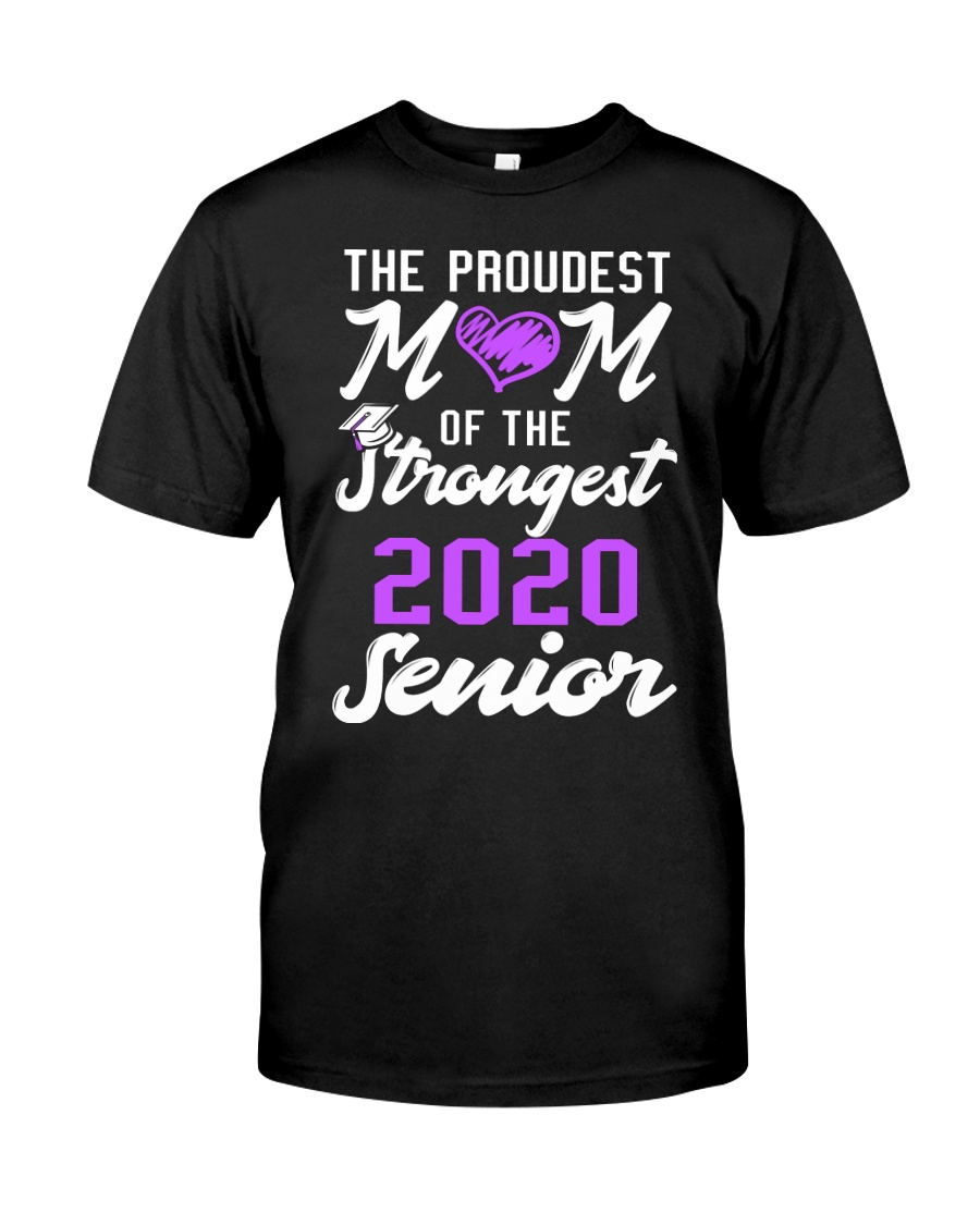 The Proudest Mom of the Strongest 2020 Senior Classic T-Shirt
