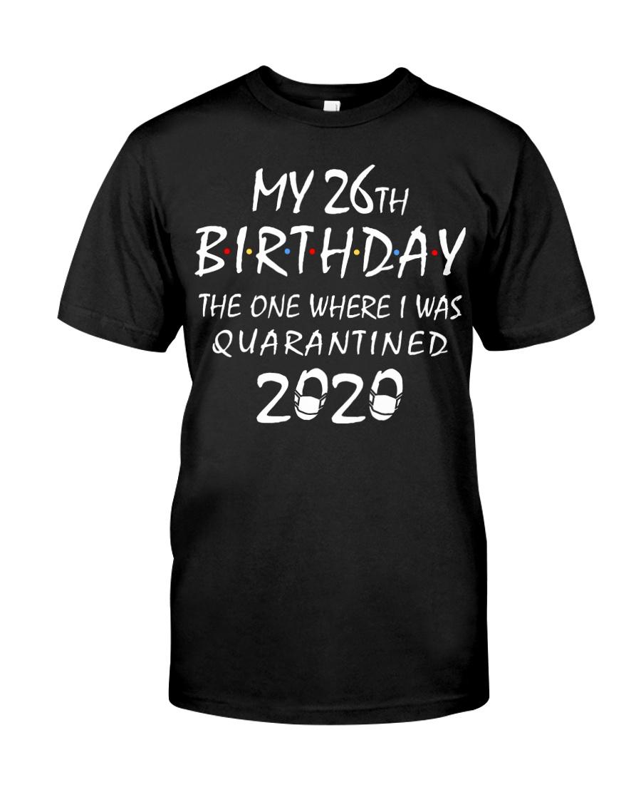 My 26th Birthday Quarantined 2020 Classic T-Shirt