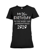 My 26th Birthday Quarantined 2020 Premium Fit Ladies Tee thumbnail