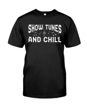 Show Tunes and Chill Classic T-Shirt front