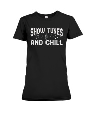 Show Tunes and Chill Premium Fit Ladies Tee thumbnail