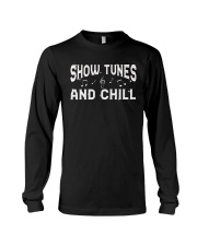 Show Tunes and Chill Long Sleeve Tee thumbnail