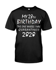 My 28th Birthday Quarantined 2020 Classic T-Shirt front