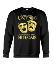 I Was Thinking About Musicals Crewneck Sweatshirt thumbnail