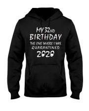 My 32nd Birthday Quarantined 2020 Hooded Sweatshirt thumbnail