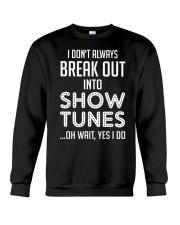 Break Out Into Show Tunes Crewneck Sweatshirt thumbnail