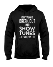 Break Out Into Show Tunes Hooded Sweatshirt thumbnail