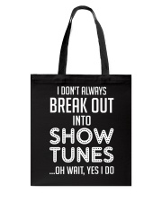 Break Out Into Show Tunes Tote Bag thumbnail