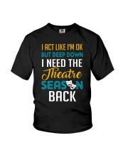 I Need The Theatre Season Back Youth T-Shirt thumbnail