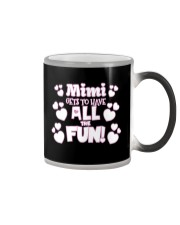 Mimi Gets To Have All The Fun Color Changing Mug thumbnail